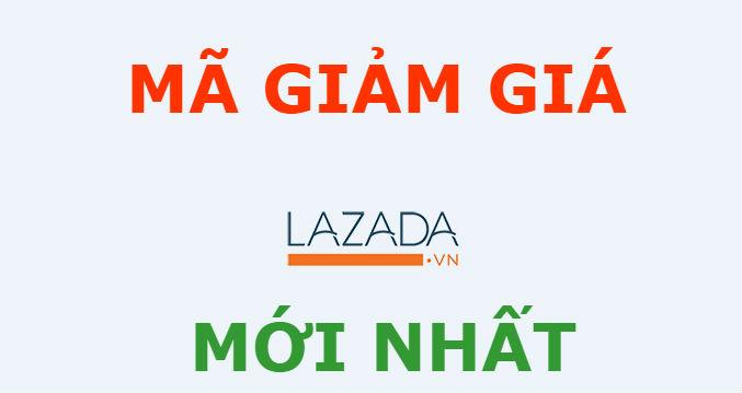 Mã giảm giá Lazada, Voucher Lazada khuyến mãi mới nhất